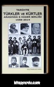 Tarihte Türkler ve Kürtler Arasında 6 Kader Birliği (1058-2014)