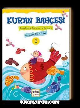 Kur'an Bahçesi 2 & Çocuklara Konulu ve Resimli Bir Ayet Bir Hikaye