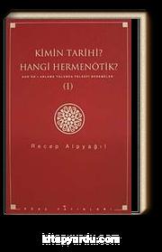 Kimin Tarihi? Hangi Hermenötik? Kur'an'ı Anlama Yolunda Felsefi Denemeler