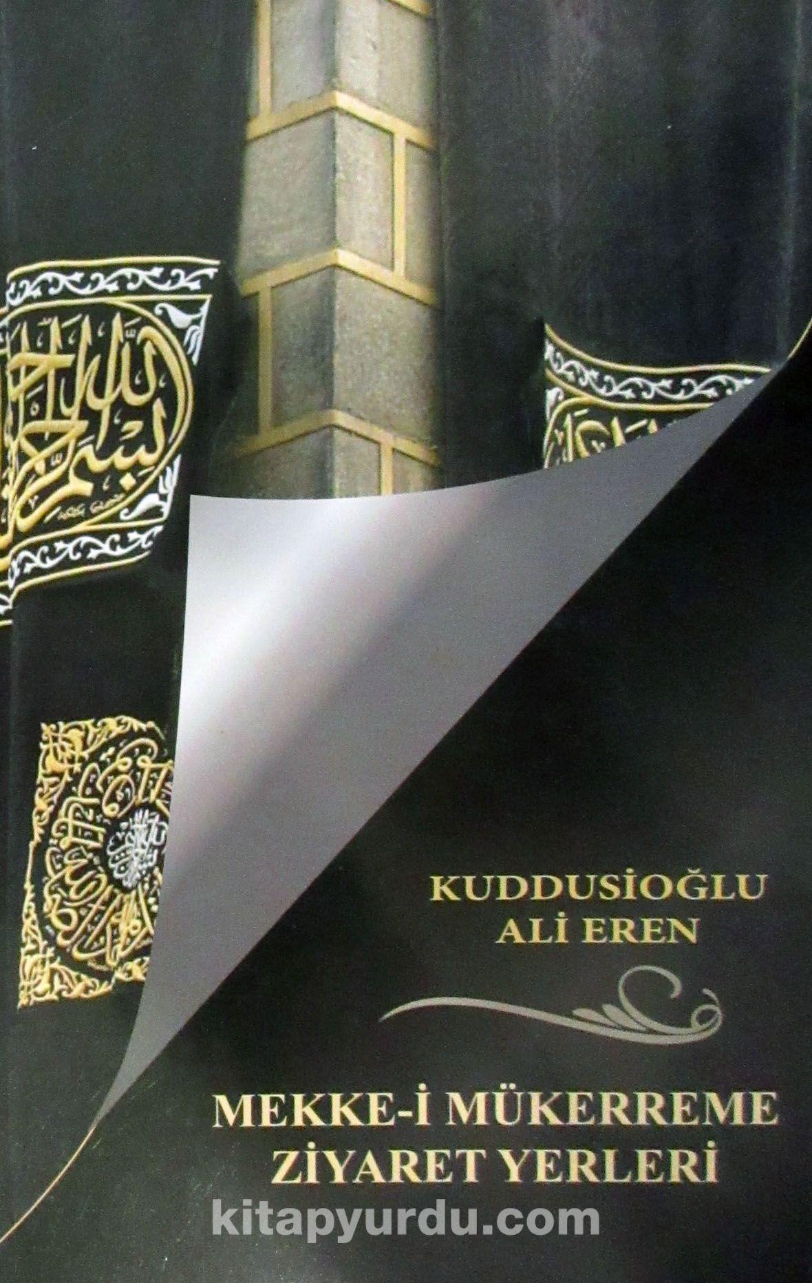 Mekke-i Mükerreme Ziyaret Yerleri - Ali Eren pdf epub
