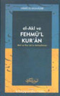 El-Akl ve Fehmü'l Kur'an Akıl ve Kur'an'ın Anlaşılması - Haris el-Muhasibi pdf epub