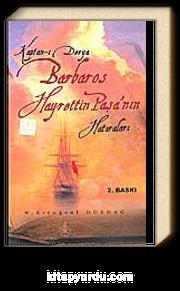 Kaptan-ı Derya Barbaros Hayrettin Paşa'nın Hatıraları