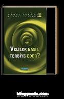 Veliler Nasıl Terbiye Eder? : Tasavvuf Sohbetleri 4