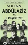 Sultan Abdülaziz ve I. Meşrutiyet Tarihi 7-G-35