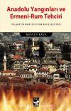 Anadolu Yangınları ve Ermeni-Rum Tehciri & Felaketin Mantığı Kitabının Eleş