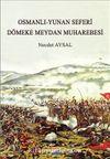 Osmanlı-Yunan Seferi & Dömeke Meydan Muharebesi