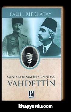 Mustafa Kemal'in Ağzından Vahdettin