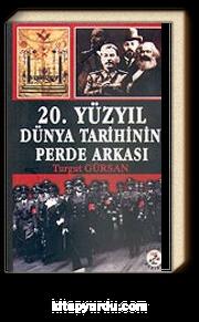 20. Yüzyıl Dünya Tarihinin Perde Arkası