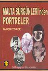 Malta Sürgünleri'nden Portreler
