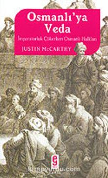 Osmanlı'ya Veda / İmparatorluk Çökerken Osmanlı Halkları