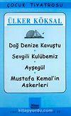 Dağ Denize Kavuştu-Sevgili Kulubemiz-Ayşegül-Mustafa Kemal'in Askerleri