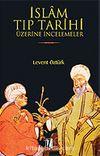 İslam Tıp Tarihi Üzerine İncelemeler