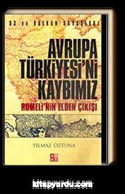 Avrupa Türkiyesi'ni Kaybımız / Rumeli'nin Elden Çıkışı