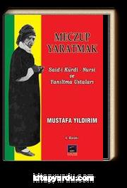 Meczup Yaratmak & Said-i Kürdi Nursi ve Yanıltma Ustaları&