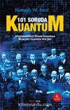 101 Soruda Kuantum & Göremediğimiz Dünya Hakkında Bilmemiz Gereken Her Şey
