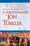 Mutlakiyetten Meşrutiyete II. Abdülhamid ve Jön Türkler