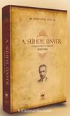 A. Süheyl Ünver Hayatı Şahsiyeti ve Eserleri 1898-1986 (Ciltli)