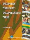 Karakalpak Türkleri ve Karakalpakistan Tarihi