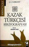Kazak Türkçesi Bibliyografyası (2 Cilt)