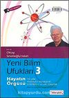 Yeni Bilim Ufukları 3 & Hayatın Örgüsü Elli Yıllık Biyolojinin Temellerini Sarsan Sorular (DVD Hediyeli)