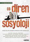 Diren Sosyoloji & Gezi Olaylarına Sosyolojik Bakışlar
