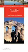 Kilikya & Toros ve Amanosların Gölgesinde Kültürlerin Buluştuğu Nokta