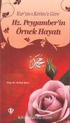 Kur'an-ı Kerim'e Göre Hz. Peygamberin Örnek Hayatı