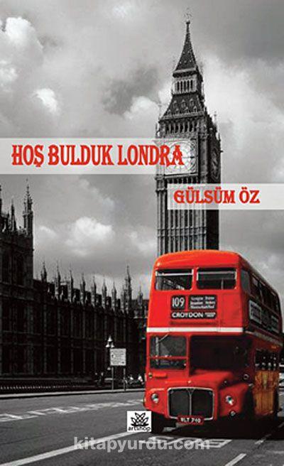 Hoş Bulduk Londra