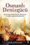 Osmanlı Denizgücü & Keşifler Çağında Osmanlı Denizgücü ve Doğu Akdeniz'de Diplomasi (Ciltli)
