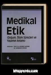 Medikal Etik 3 & (Doğum, Ölüm Süreçleri ve Yaşamın Anlamı)