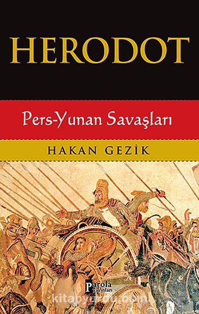 Herodot / Pers-Yunan Savaşları