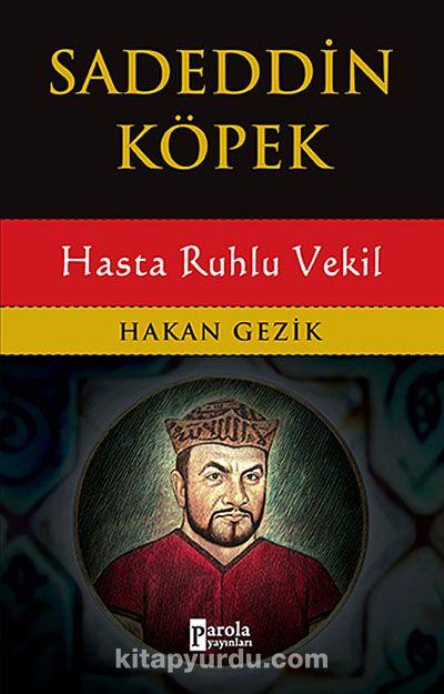 Sadeddin Köpek - Hasta Ruhlu Vekil