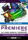 Adobe Premiere PRO CC İle Video Montaj Teknikleri & Oku,İzle,Dinle,Öğren!