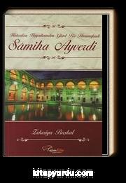 Samiha Ayverdi & Hatıraları Hayallerinden Güzel Bir Hanımefendi