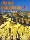Türkçe Öğrenelim 2 & Let's Learn Turkish