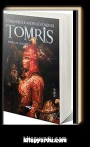 Tomris & Türklerin İlk Kadın Hükümdarı