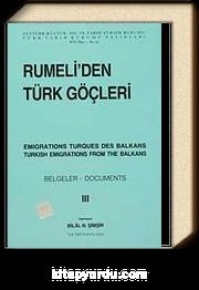 Rumeli'den Türk Göçleri Cilt:III