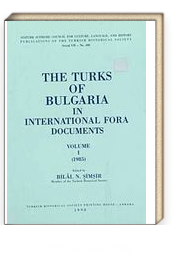 The Turks Of Bulgaria In International Fora Documents Volume I (1985)