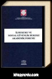 İş Hukuku ve Sosyal Güvenlik Hukuku Akademik Forumu