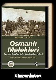 Osmanlı Melekleri & Futbol Tarihimizin Kadim Devreleri / Türkiye Futbol Tarihi - 1. Cilt