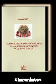 Uluslararası Kuruluşların Türkiye'de Sosyal Güvenlik Mevzuatının Oluşumuna Etkileri