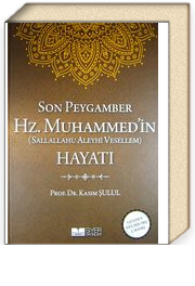 Son Peygamber Hz. Muhammed (sas)'in Hayatı (Ciltli)