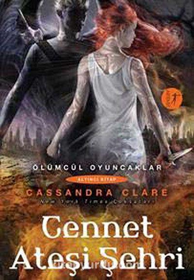 Cennet Ateşi Şehri / Ölümcül Oyuncaklar 6. Kitap