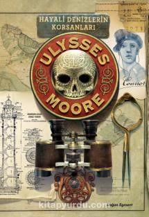 Hayali Denizlerin Korsanları / Ulysses Moore 15 - Pierdomenico Baccalario pdf epub