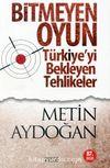 Bitmeyen Oyun & Türkiye'yi Bekleyen Tehlikeler
