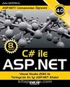 C# ile ASP.NET 4.0 & Visual Studio 2010 ile Türkiye'nin En İyi ASP.NET Kitabı!