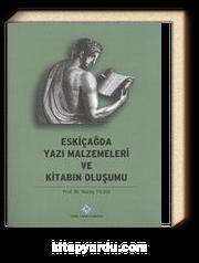 Eski Çağda Yazı Malzemeleri ve Kitabın Oluşumu