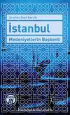İstanbul Medeniyetlerin Başkenti
