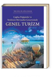 Çağdaş Değişimler ve Yenilenen Mevzuatlar Çerçevesinde Genel Turizm