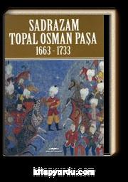 Sadrazam Topal Osman Paşa 1663-1733